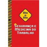 Livro - Dia a Dia: Segurança e Medicina do Trabalho