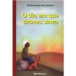 Livro - Dia em que Choveu Cinza, o