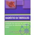 Livro - Diagnóstico da Tuberculose: Avaliação dos Serviços de Saúde em Municípios de Diferentes Regiões do Brasil