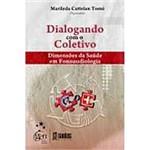 Livro - Dialogando com o Coletivo: Dimensões da Saúde em Fonoaudiologia