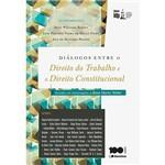 Livro - Diálogos Entre o Direito do Trabalho e o Direito Constitucional: Série Idp