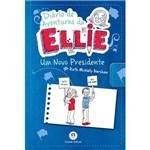 Livro - Diário de Aventuras da Ellie: um Novo Presidente