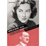 Livro - Diários de Berlim 1940 -1945: os Bastidores da Operação que Planejou Assassinar Hitler