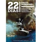 Livro - 22 Dias: as Decisões que Mudaram o Rumo da Segunda Guerra Mundial
