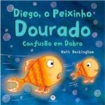 Livro - Diego, o Peixinho Dourado: Confusão em Dobro!
