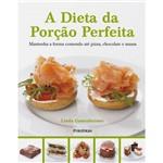 Livro - Dieta da Porção Perfeita, a