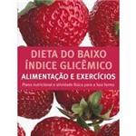 Livro - Dieta do Baixo Índice Glicêmico - Alimentação e Exercícios