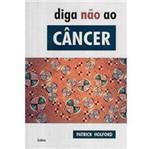Livro - Diga Nao ao Cancer