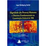Livro - Dignidade (Da Pessoa) Humana e Direitos Fundamentais na Constituição Federal de 1988
