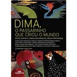 Livro - Dima, o Passarinho que Criou o Mundo