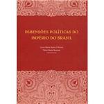 Livro - Dimensões Políticas do Império do Brasil