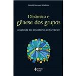 Livro - Dinâmica e Gênese dos Grupos: Atualidade das Descobertas de Kurt Lewin