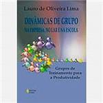 Livro - Dinâmicas de Grupo - na Empresa no Lar e na Escola
