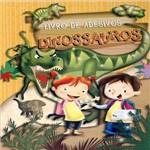 Livro - Dinossauros: Livro de Adesivos
