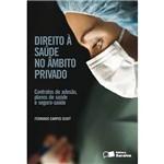 Livro - Direito à Saúde no Âmbito Privado - Contratos Adesão, Planos de Saúde e Seguro-Saúde