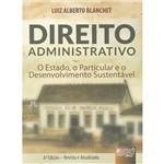 Livro - Direito Administrativo - o Estado, o Particular e o Desenvolvimento