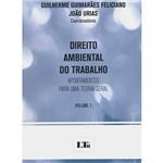 Livro - Direito Ambiental do Trabalho: Apontamentos para uma Teoria Geral - Volume 1