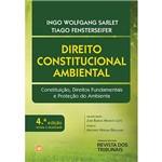 Livro - Direito Constitucional Ambiental: Constituição, Direitos Fundamentais e Proteção do Ambiente