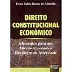 Livro - Direito Constitucional Econômico: Elementos para um Direito Econômico Brasileiro da Alteridade