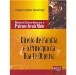 Livro - Direito de Família e o Princípio da Boa-fé Objetiva