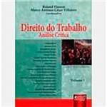 Livro - Direito do Trabalho Análise Crítica - Volume I