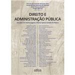 Livro - Direito e Administração Pública: Estudos em Homenagem a Maria Sylvia Zanella Di Pietro - Direito Administrativo