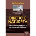 Livro - Direito e Natureza, (Re) Construindo Vínculos: a Partir de uma Ecocidadania