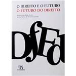 Livro - Direito e o Futuro, o - o Futuro e o Direito