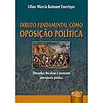 Livro - Direito Fundamental Como Oposição Política: Discordar, Fiscalizar e Promover Alternancia Política