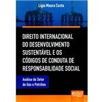 Livro - Direito Internacional do Desenvolvimento Sustentável e os Códigos de Conduta de Responsabilidade Social