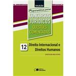 Livro - Direito Internacional e Direitos Humanos: Coleção Preparatória para Concursos Jurídicos - Questões Comentadas Vol. 12