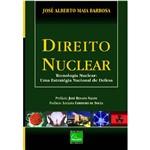 Livro - Direito Nuclear - Tecnologia Nuclear - uma Estratégia Nacional de Defesa