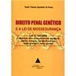 Livro - Direito Penal Genético e a Lei de Biossegurança: Lei 11.105/2005 Comentários Sobre Crimes