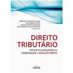 Livro - Direito Tributário: Estudos Avançados em Homenagem a Edvaldo Brito