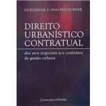 Livro - Direito Urbanístico Contratual: dos Atos Negociais Aos Contratos de Gestão Urbana