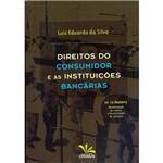 Livro - Direitos do Consumidor e as Instituições Bancárias