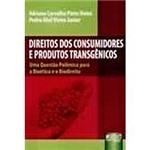 Livro - Direitos dos Consumidores e Produtos Transgênicos : Questão Polêmica para a Bioética e o Biodireito