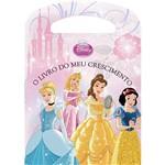Livro - Disney Princesa: o Livro do Meu Crescimento