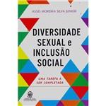Livro - Diversidade Sexual e Inclusão Social: uma Tarefa a Ser Completa