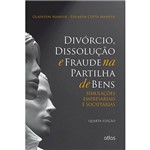 Livro - Divórcio, Dissolução e Fraude na Partilha de Bens: Simulações Empresariais e Societárias