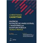 Livro - Divórcio, Extinção de União Estável e Inventário por Escritura Pública