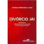 Livro - Divórcio Já! - Comentários à Emenda Constitucional 66, de 13 de Julho de 2010