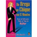 Livro - do Brega ao Chique em 15 Minutos