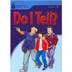 Livro - do I Tell? - Level 4