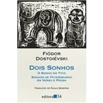 Livro - Dois Sonhos: o Sonho do Titio / Sonhos de Petersburgo em Verso e Prosa