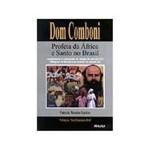 Livro - Dom Comboni Profeta da África e Santo no Brasil
