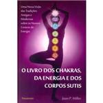 Livro dos Chakras, da Energia e dos Corpos Sutis