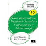Livro - dos Crimes Contra a Dignidade Sexual Aos Crimes Contra a Administração - Coleção Sinopses Jurídicas - Vol. 10