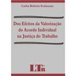 Livro - dos Efeitos da Valorização do Acordo Individual na Justiça do Trabalho