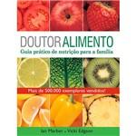 Livro - Doutor Alimento: Guia Prático de Nutrição para a Família
